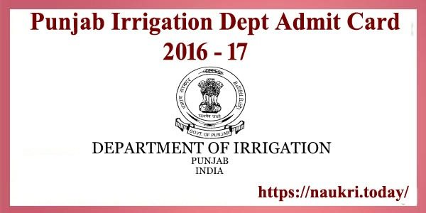 Punjab Irrigation Dept Admit Card 2016 - 17