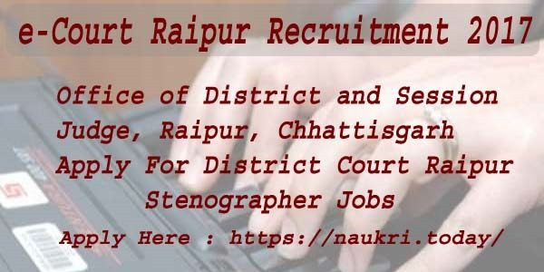 e-Court Raipur Recruitment 2017