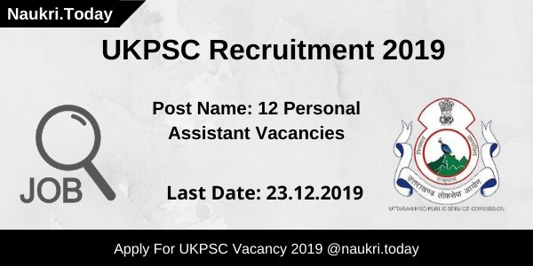 Ukpsc Recruitment 2019 Register Now For 12 Personal