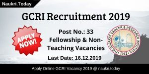 GCRI Recruitment 2019
